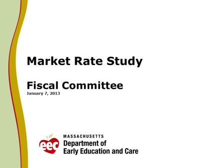 Market Rate Study Fiscal Committee January 7, 2013.