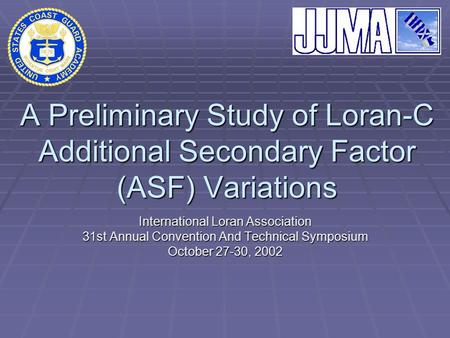 A Preliminary Study of Loran-C Additional Secondary Factor (ASF) Variations International Loran Association 31st Annual Convention And Technical Symposium.