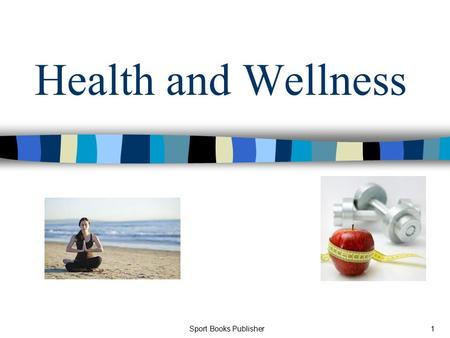 Sport Books Publisher1 Health and Wellness. Sport Books Publisher2 What does health mean to you?