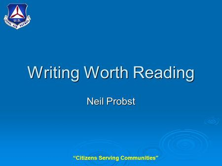 """Citizens Serving Communities"" Writing Worth Reading Neil Probst."