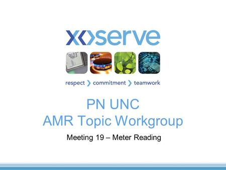 PN UNC AMR Topic Workgroup Meeting 19 – Meter Reading.