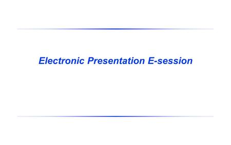 Electronic Presentation E-session. 9/9/2015Page 2 Purpose This document functions as a sample PowerPoint template that can be applied to your presentation.