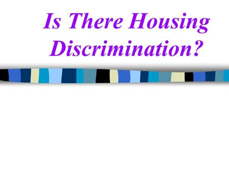 Is There Housing Discrimination?. Homeownership Rates.