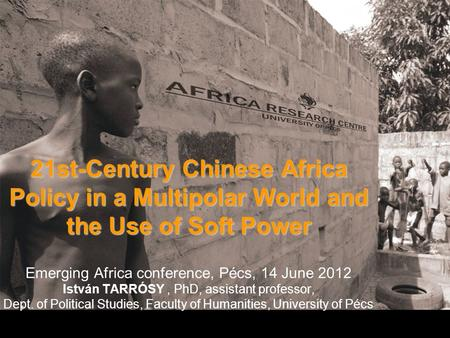 21st-Century Chinese Africa Policy in a Multipolar World and the Use of Soft Power 21st-Century Chinese Africa Policy in a Multipolar World and the Use.