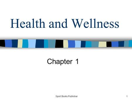 Sport Books Publisher1 Health and Wellness Chapter 1.