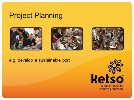 Project Planning e.g. develop a sustainable port.