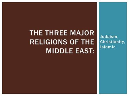 three major religions essay Free essay: these different religions often cause several conflicts, which is understandable, considering the vast differences between the three to fully.