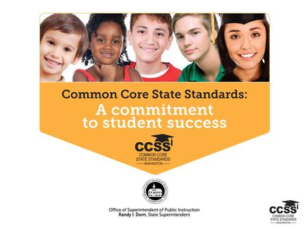 Common Core State Standard: ENGLISH LANGUAGE ARTS OSPI /ESD LLC TEAM.