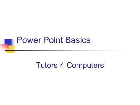 Power Point Basics Tutors 4 Computers Overview Slides can be created in three ways Using Auto-Content Wizard Layout/design templates From Scratch Selecting.