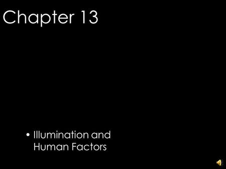 Chapter 13 Illumination and Human Factors © 2006 Fairchild Publications, Inc.