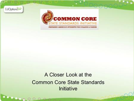 A Closer Look at the Common Core State Standards Initiative.