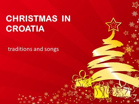 CHRISTMAS IN CROATIA traditions and songs. Advent or Došašće It is a period before Christmas that lasts for 4 weeks. In Advent we prepare for Christmas,