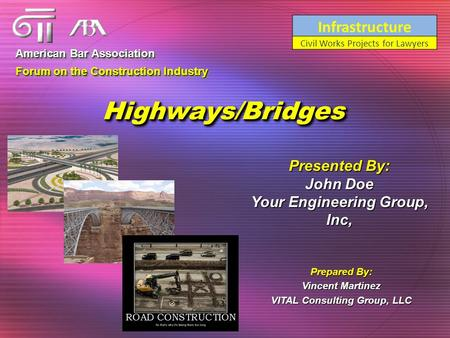 Highways/BridgesHighways/Bridges American Bar Association Forum on the Construction Industry American Bar Association Forum on the Construction Industry.