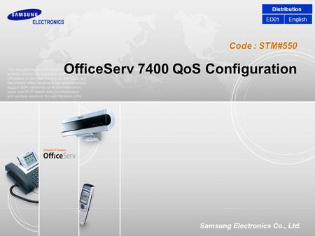 Code : STM#550 Samsung Electronics Co., Ltd. OfficeServ 7400 QoS Configuration Distribution EnglishED01.