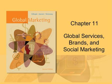 Chapter 11 Global Services, Brands, and Social Marketing.