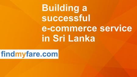 Building a successful e-commerce service in Sri Lanka.