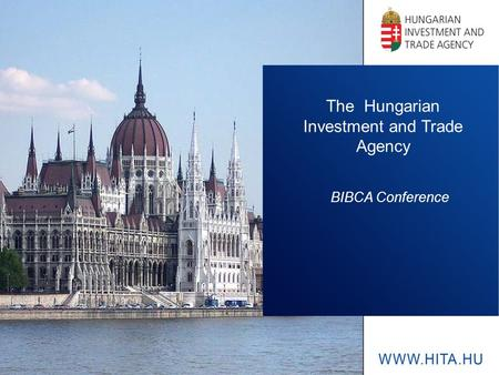 The Hungarian Investment and Trade Agency BIBCA Conference.