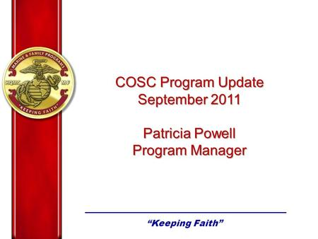 COSC Program Update September 2011 Patricia Powell Program Manager.