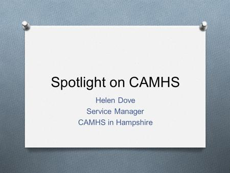 Helen Dove Service Manager CAMHS in Hampshire