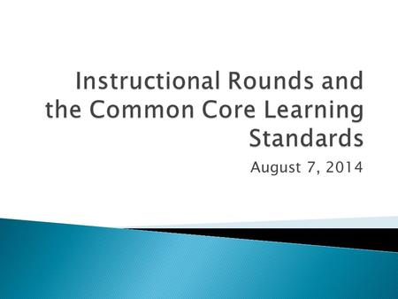 Instructional Rounds and the Common Core Learning Standards