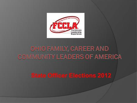 State Officer Elections 2012. State Officer Elections One elected by each Super Region (5) Five elected at large (5) Three workforce elected at large(3)