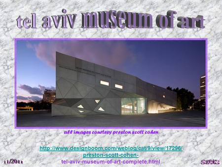 all images courtesy preston scott cohen  preston-scott-cohen- tel-aviv-museum-of-art-complete.html.