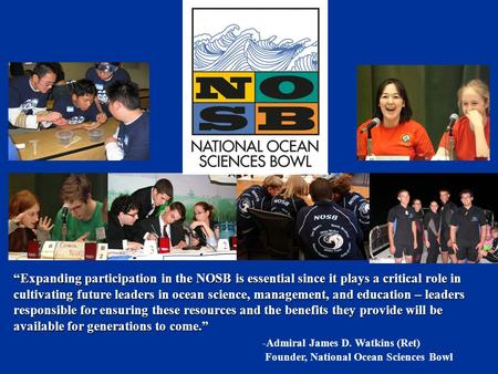 """Expanding participation in the NOSB is essential since it plays a critical role in cultivating future leaders in ocean science, management, and education."