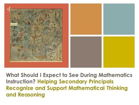 + What Should I Expect to See During Mathematics Instruction? Helping Secondary Principals Recognize and Support Mathematical Thinking and Reasoning.