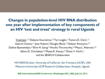 Changes in population-level HIV RNA distribution one year after implementation of key components of an HIV 'test and treat' strategy in rural Uganda Vivek.