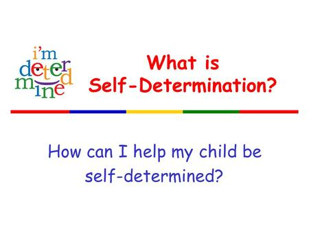 What is Self-Determination? How can I help my child be self-determined?