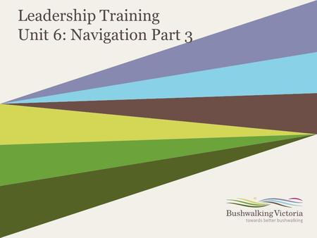 Leadership Training Unit 6: Navigation Part 3. 2  It's ok, you can use that word!  I can do it.  I will learn how to.  It's NOT too hard, I can learn.
