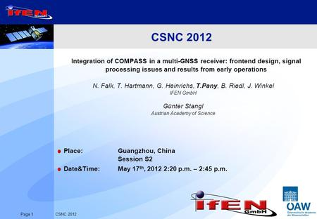 Page 1CSNC 2012 Integration of COMPASS in a multi-GNSS receiver: frontend design, signal processing issues and results from early operations N. Falk, T.