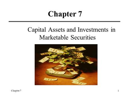 Chapter 71 Capital Assets and Investments in Marketable Securities.