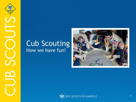 1 Cub Scouting How we have fun!. 2 Fun comes from... The Cub Scout month Pack organization Annual program planning conference Unit budget plan Parent.