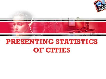 PRESENTING STATISTICS OF CITIES. AREAPOPULATIONSAMPLE TALK Talking about AREA The city covers ___ sq. km. It has an area of ____ sq. km. It is one of.