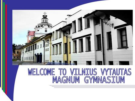 Vilnius Vytautas Magnum Gymnasium is the first Lithuanian school in Lithuania, which was established in the year 1915 by its first teachers, who also.