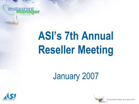 ASI's 7th Annual Reseller Meeting January 2007.