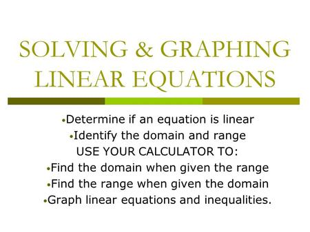 SOLVING & GRAPHING LINEAR EQUATIONS