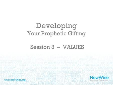 Developing Your Prophetic Gifting Session 3 – VALUES.