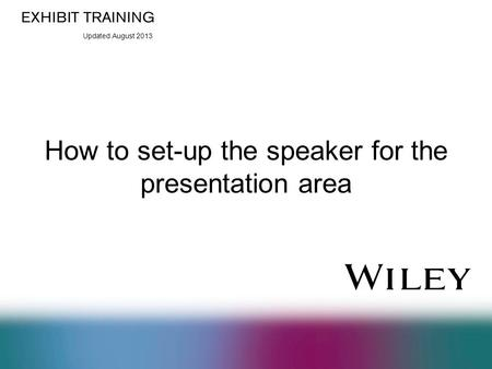 Updated August 2013 How to set-up the speaker for the presentation area.