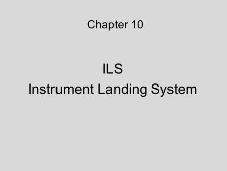 Chapter 10 ILS Instrument Landing System.  08/how-ils-system-work.html How ILS System works website.