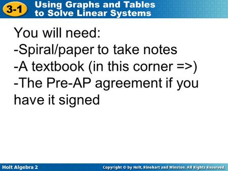 You will need: -Spiral/paper to take notes -A textbook (in this corner =>) -The Pre-AP agreement if you have it signed.