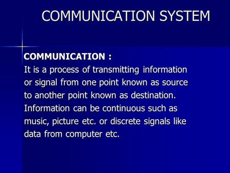 COMMUNICATION SYSTEM COMMUNICATION :