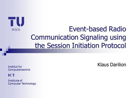 Event-based Radio Communication Signaling using the Session Initiation Protocol Klaus Darilion.
