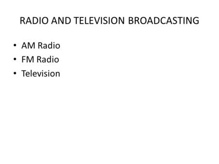RADIO AND TELEVISION BROADCASTING