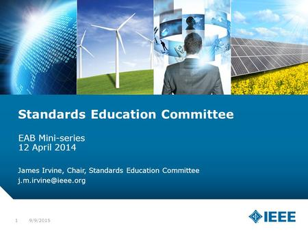 12-CRS-0106 12/12 Standards Education Committee EAB Mini-series 12 April 2014 James Irvine, Chair, Standards Education Committee 9/9/20151.