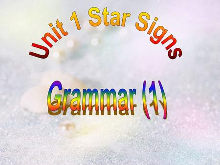 Unit 1 Star Signs Grammar (1).