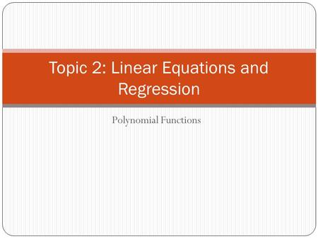 Topic 2: Linear Equations and Regression