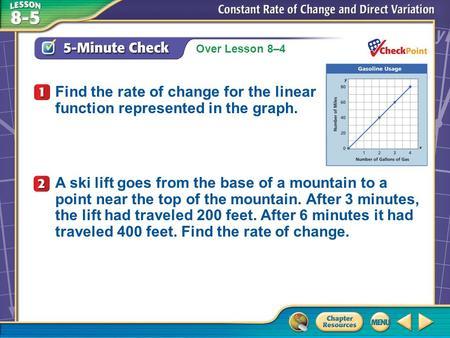 Over Lesson 8–4 A.A B.B C.C D.D 5-Minute Check 1 Find the rate of change for the linear function represented in the graph. A ski lift goes from the base.