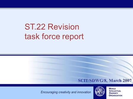 ST.22 Revision task force report SCIT/SDWG/8, March 2007.